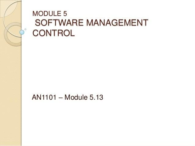 MODULE 5SOFTWARE MANAGEMENTCONTROLAN1101 – Module 5.13