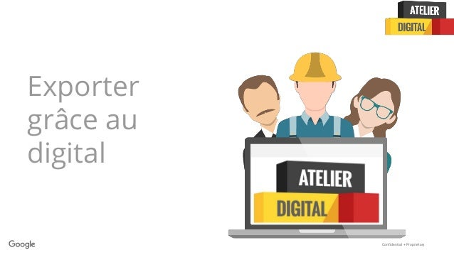 Confidential + Proprietary Exporter grâce au digital