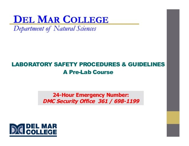 LABORATORY SAFETY PROCEDURES & GUIDELINES A Pre-Lab Course 24-Hour Emergency Number: DMC Security Office 361 / 698-1199