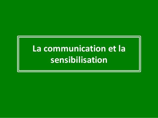 La communication et la sensibilisation