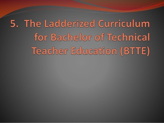 ladderized curriculum Curriculum [6] means two things: (i) the range of courses from which students choose what subject matters to study, and (ii) a specific learning program in the latter case, the curriculum collectively describes the teaching, learning, and assessment materials available for a given course of study.