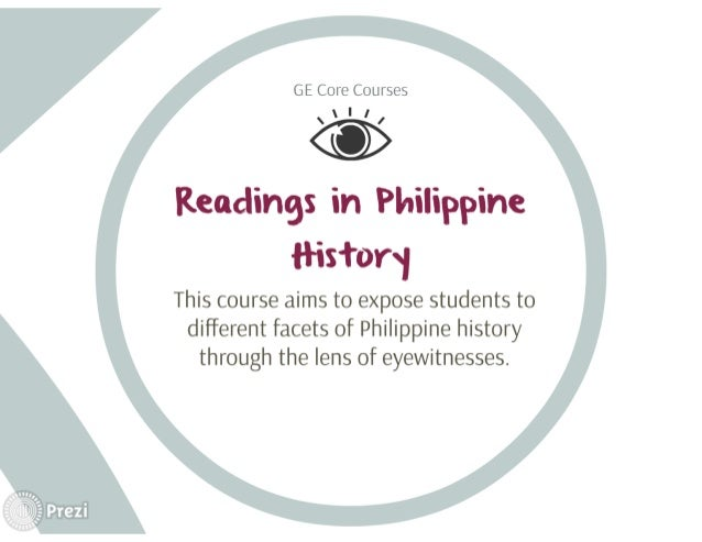 GE Core Courses  ' ' ' I  Readings in Philippine ttistorxi  This course aims to expose students to different facets of Phi...