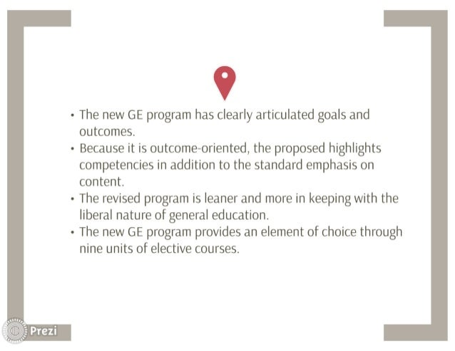 9  - The new GE program has clearly articulated goals and outcomes.   - Because it is outcome—oriented,  the proposed high...