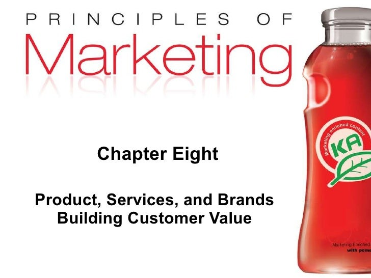 Chapter Eight Product, Services, and Brands Building Customer Value