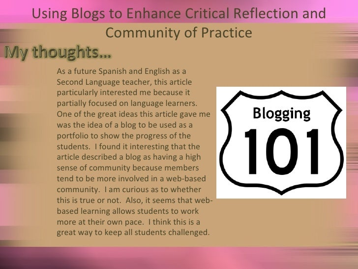 Using Blogs to Enhance Critical Reflection and Community of Practice As a future Spanish and English as a Second Language ...