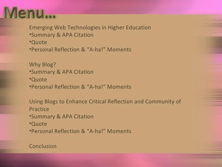 <ul><li>Emerging Web Technologies in Higher Education </li></ul><ul><li>Summary & APA Citation </li></ul><ul><li>Quote </l...