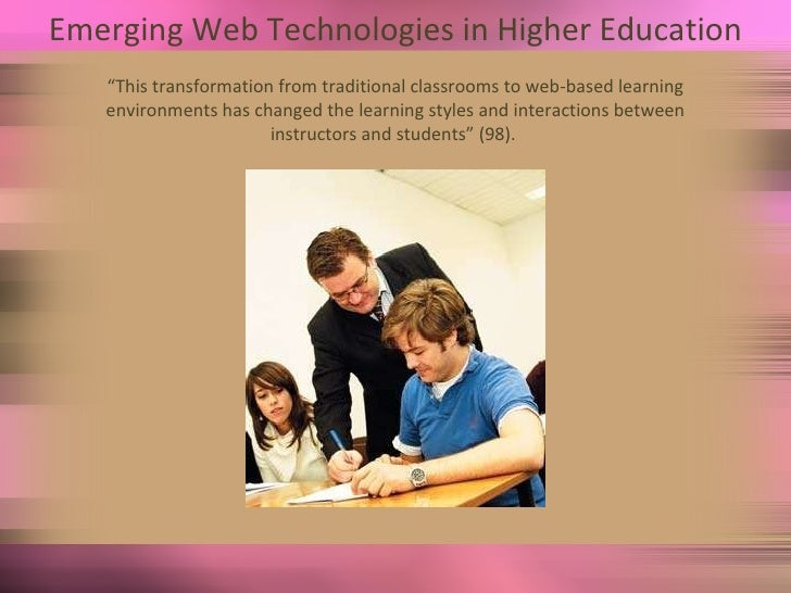 """Emerging Web Technologies in Higher Education """" This transformation from traditional classrooms to web-based learning envi..."""