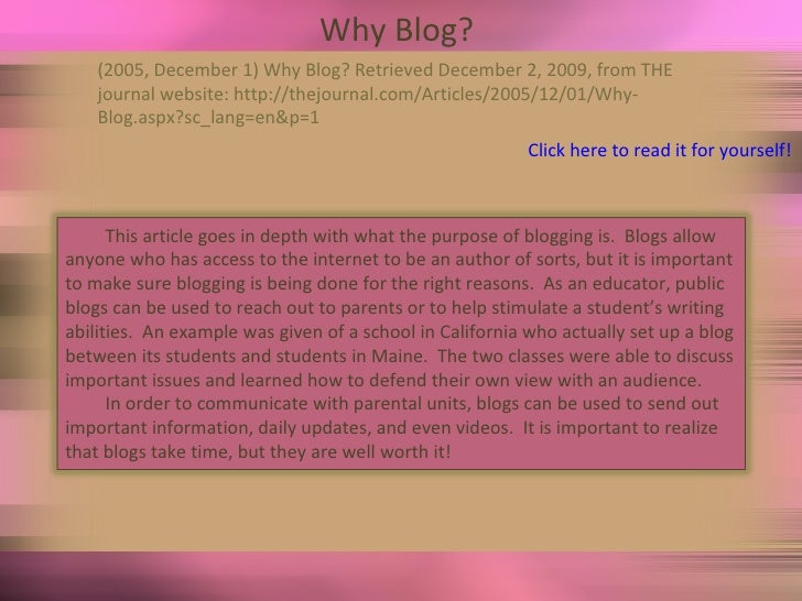 Why Blog?  (2005, December 1) Why Blog? Retrieved December 2, 2009, from THE  journal website: http://thejournal.com/Artic...