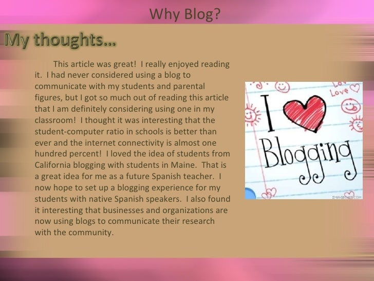 Why Blog?  This article was great!  I really enjoyed reading it.  I had never considered using a blog to communicate with ...