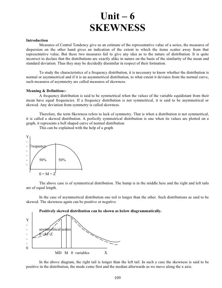 Unit – 6                                          SKEWNESS Introduction         Measures of Central Tendency give us an es...