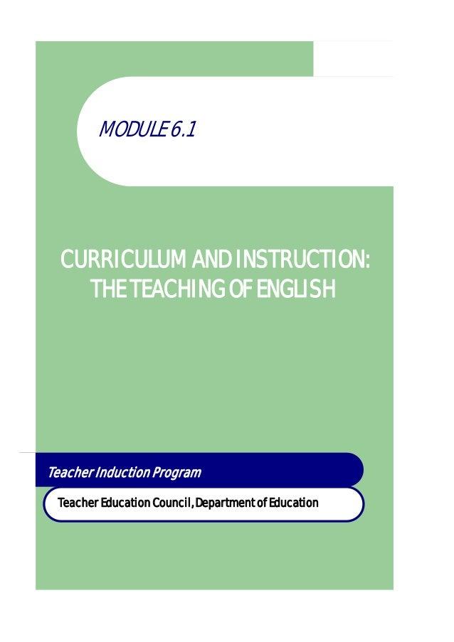 MODULE 6.1 CURRICULUM AND INSTRUCTION: THE TEACHING OF ENGLISH Teacher Induction Program Teacher Education Council, Depart...