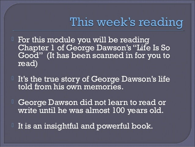 life is so good george dawson These are the messages given by bro george dawson bro george dawson –  remembering god's faithfulness [sermon] br george dawson-.