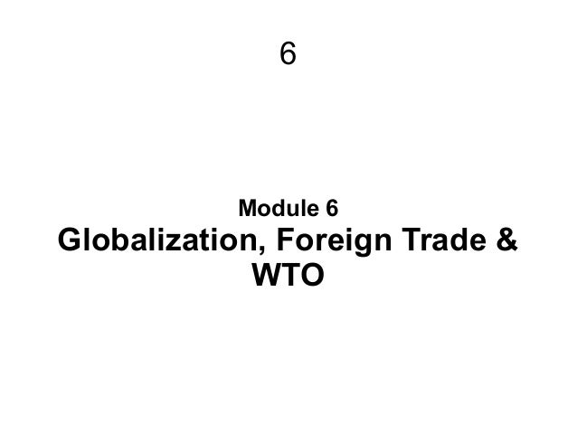 globalization and the wto Does globalisation harm workers´ interests in advanced countries  wto's  agreements – multilateral trading system – legal ground rules for.