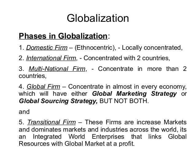 the phases of globalization Globalization in history: a geographical perspective 325 721 location of production: the three phases figure 71 shows the shares of world gross domestic product (gdp) at.