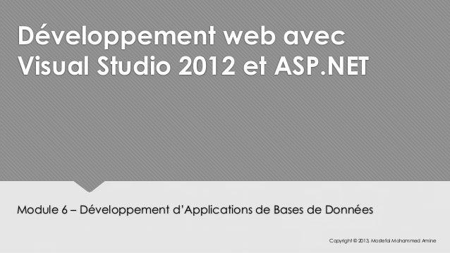 Développement web avecVisual Studio 2012 et ASP.NETModule 6 – Développement d'Applications de Bases de Données            ...