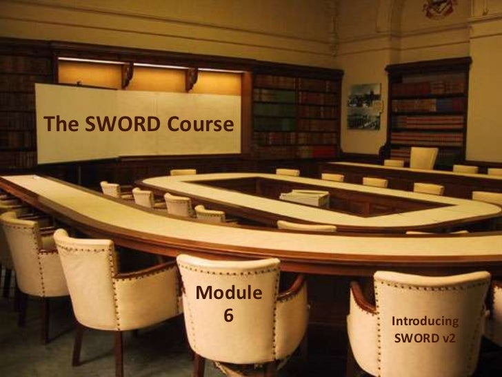 The SWORD Course<br />Module6<br />IntroducingSWORD v2<br />