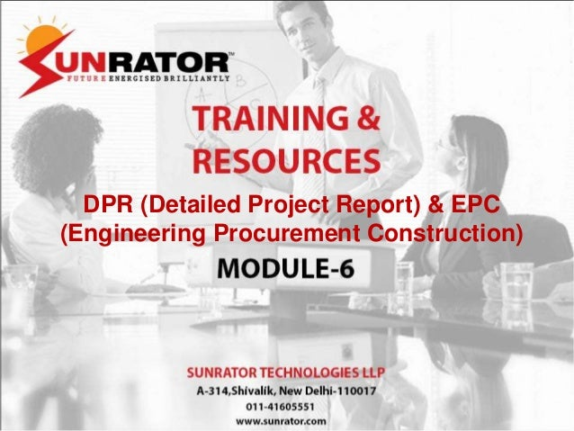 DPR (Detailed Project Report) & EPC (Engineering Procurement Construction)