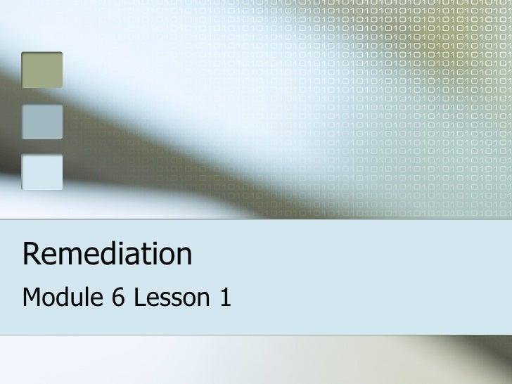Remediation Module 6 Lesson 1