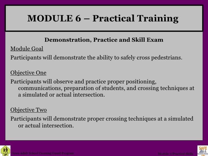 MODULE 6 – Practical Training   <ul><li>Demonstration, Practice and Skill Exam </li></ul><ul><li>Module Goal </li></ul><ul...