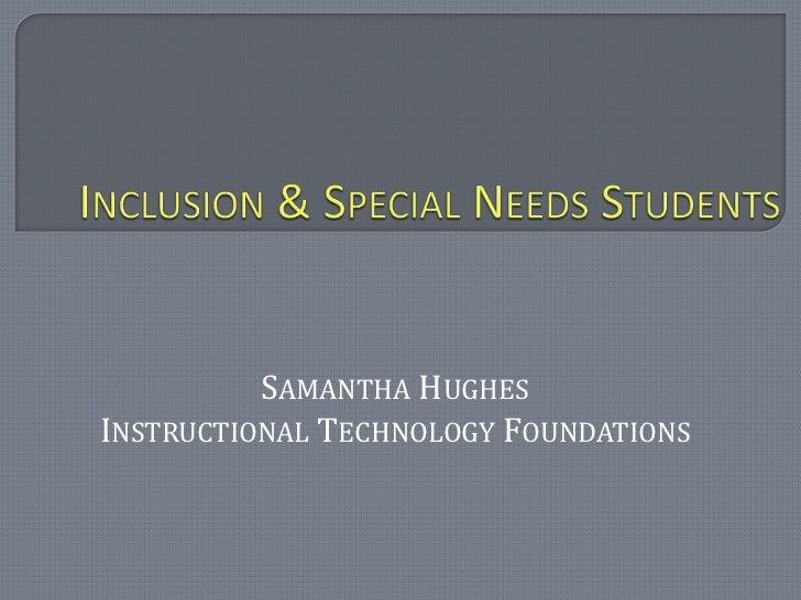 SAMANTHA HUGHESINSTRUCTIONAL TECHNOLOGY FOUNDATIONS