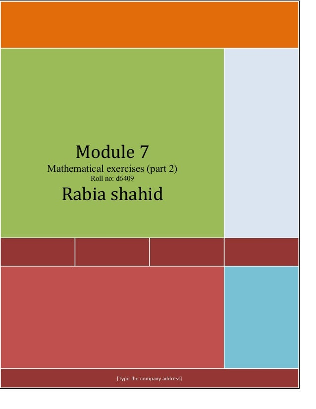 Module 7Mathematical exercises (part 2)          Roll no: d6409   Rabia shahid                  [Type the company address]