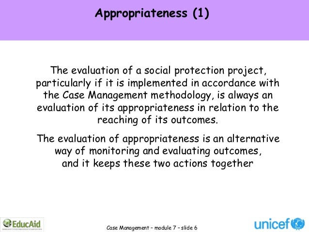 Appropriateness (1)   The evaluation of a social protection project,particularly if it is implemented in accordance with t...