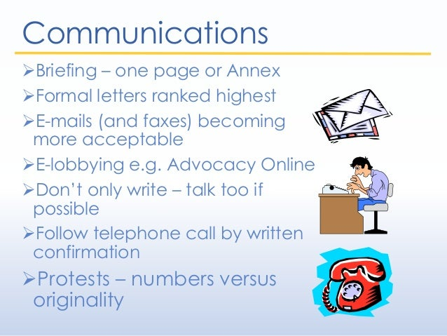 Communications Briefing – one page or Annex Formal letters ranked highest E-mails (and faxes) becoming more acceptable ...