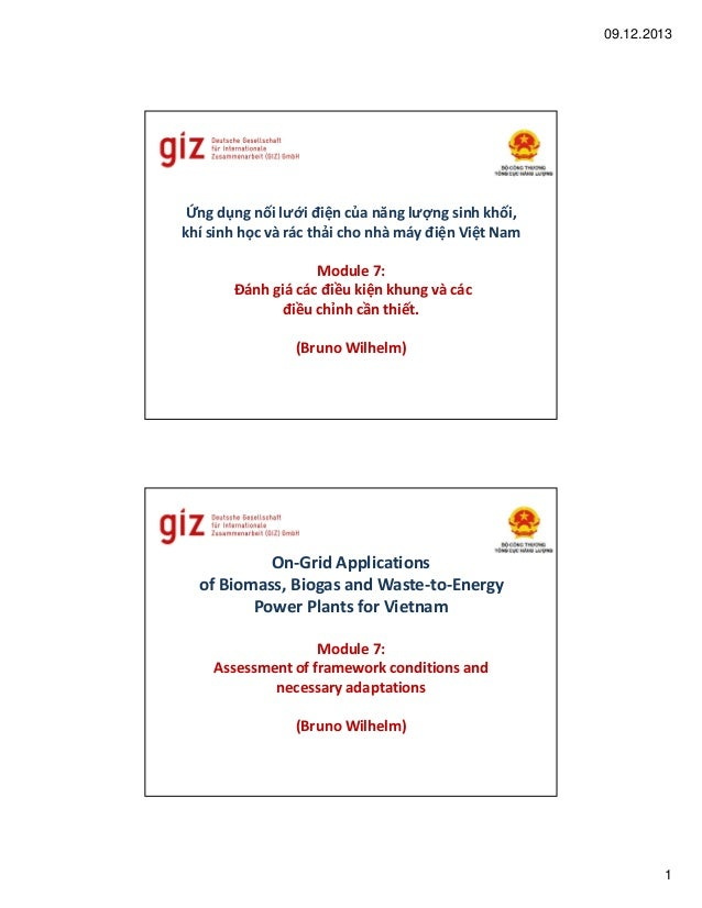 09.12.2013  Ứng dụng nối lưới điện của năng lượng sinh khối, khí sinh học và rác thải cho nhà máy điện Việt Nam Module 7: ...
