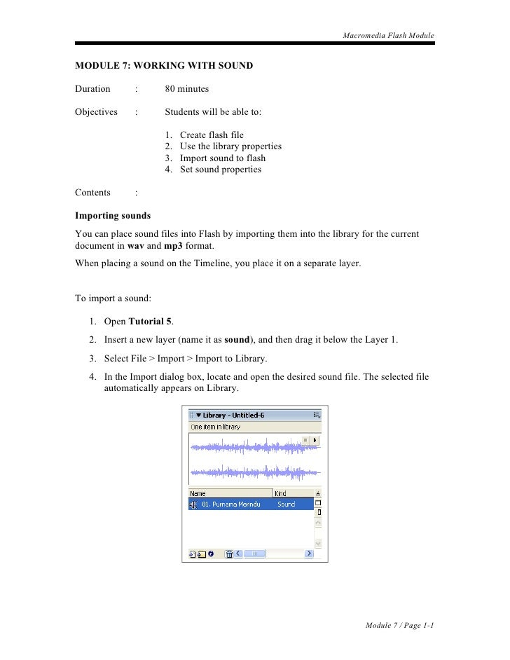 Macromedia Flash ModuleMODULE 7: WORKING WITH SOUNDDuration       :      80 minutesObjectives     :      Students will be ...