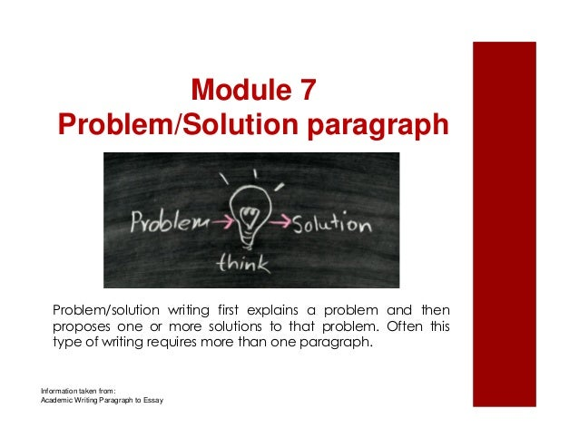 Module 7  Problem/Solution paragraph  Problem/solution writing first explains a problem and then  proposes one or more sol...