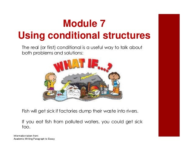 Module 7  Using conditional structures  The real (or first) conditional is a useful way to talk about  both problems and s...