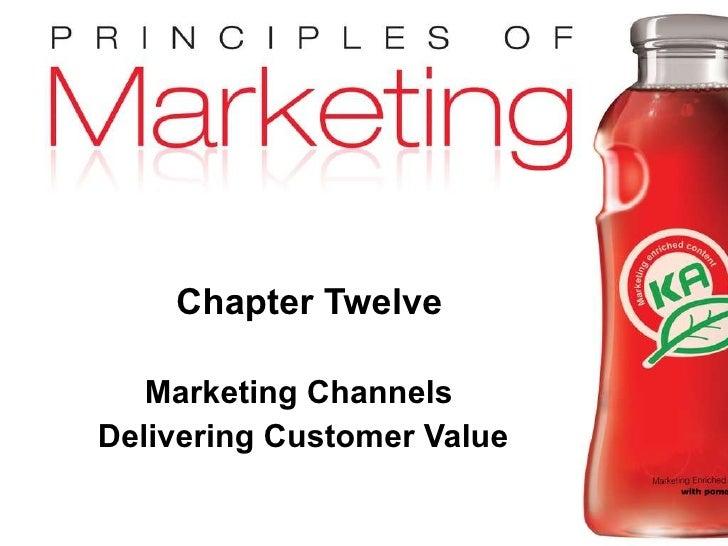 Chapter Twelve Marketing Channels  Delivering Customer Value