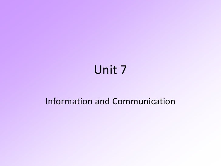 Unit 7<br />Information and Communication<br />