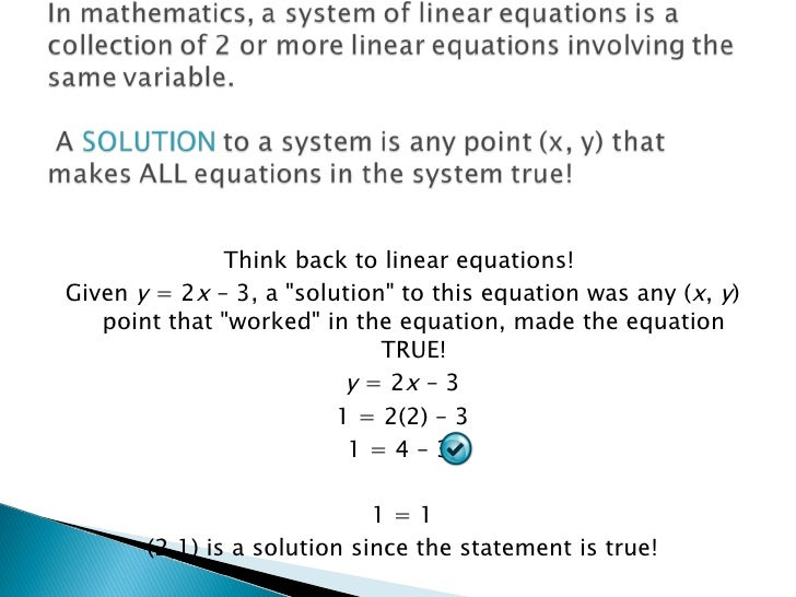 <ul><li>Think back to linear equations!  </li></ul><ul><li>Given  y  = 2 x  – 3, a &quot;solution&quot; to this equation w...