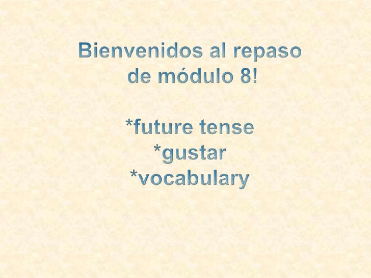 Until now, to express the future tense, we've used:ir + a + infinitive.   Voy a escuchar la música.         I am going to...