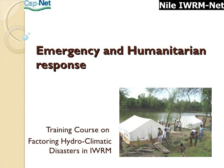 Emergency and Humanitarian response  Training Course on  Factoring Hydro-Climatic Disasters in IWRM