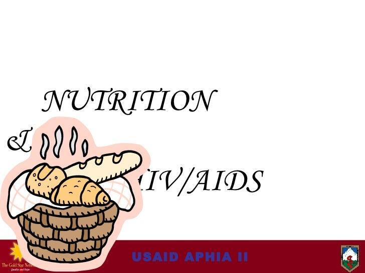 NUTRITION  &   HIV/AIDS