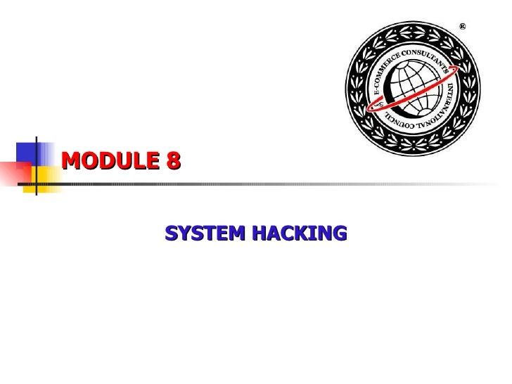 MODULE 8 SYSTEM HACKING