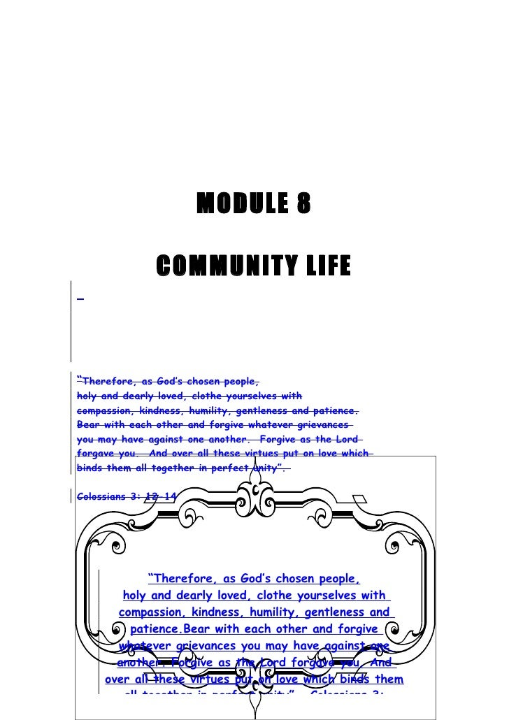 """MODULE 8                 COMMUNITY LIFE    """"Therefore, as God's chosen people, holy and dearly loved, clothe yourselves wi..."""