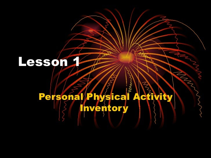 Lesson 1   Personal Physical Activity Inventory