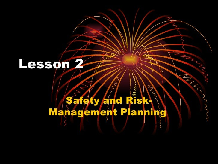 Lesson 2 Safety and Risk-Management Planning