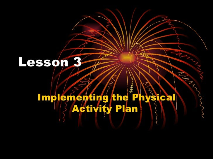 Lesson 3  Implementing the Physical Activity Plan