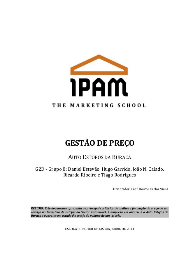GESTÃO DE PREÇOAUTO ESTOFOS DA BURACAG2D - Grupo 8: Daniel Estevão, Hugo Garrido, João N. Calado,Ricardo Ribeiro e Tiago R...