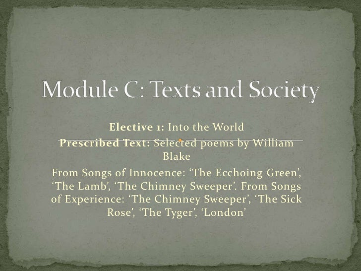 Module C: Texts and Society<br />Elective 1: Into the World<br />Prescribed Text: Selected poems by William Blake<br />Fro...