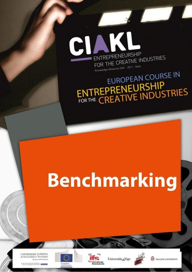 EUROPEAN COURSE IN ENTREPRENEURSHIP FOR THE CREATIVE INDUSTRIES 1 Benchmarking