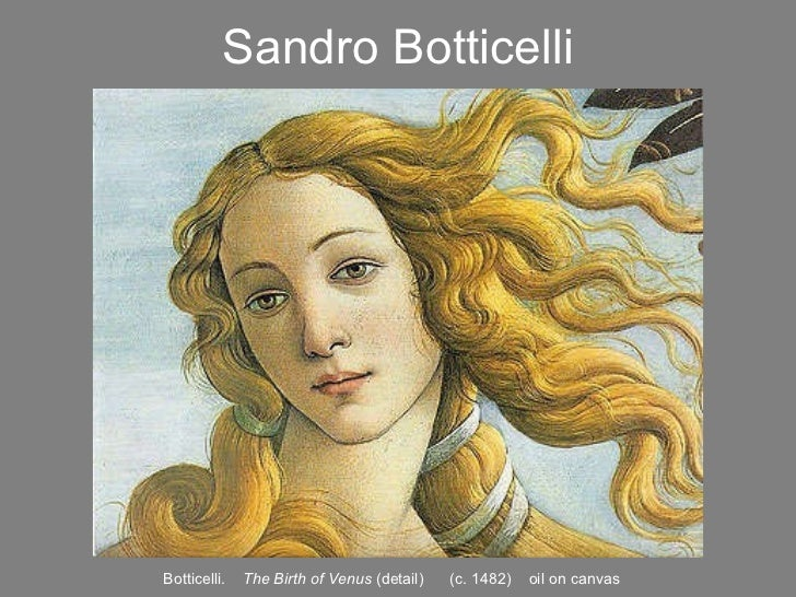 botticelli birth of venus essay Related essays: birth of venus sandro botticelli view paper birth of venus by sandro botticelli is a 500-year-old work of art that remains important and relevant today.