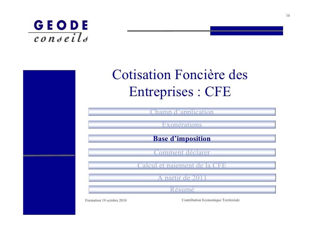 10                     Cotisation Foncière des                   Entreprises : CFE                                Champ d'...