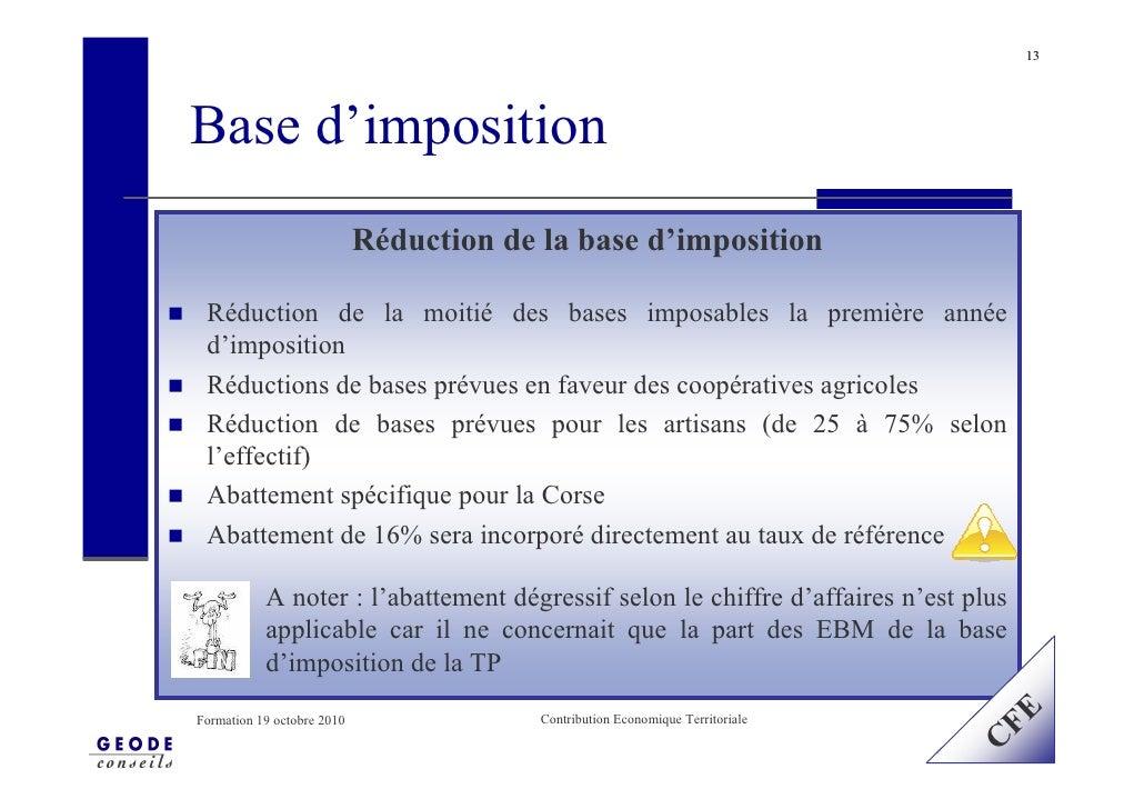 13     Base d'imposition                             Réduction de la base d'imposition   Réduction de la moitié des bases ...