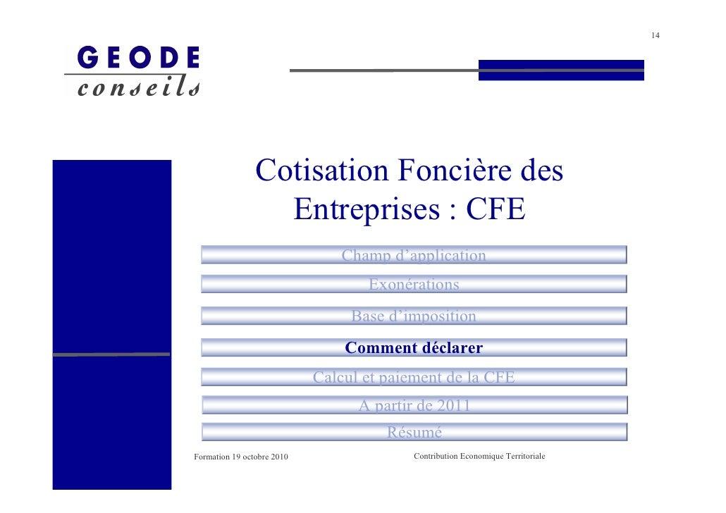 14                     Cotisation Foncière des                   Entreprises : CFE                                Champ d'...