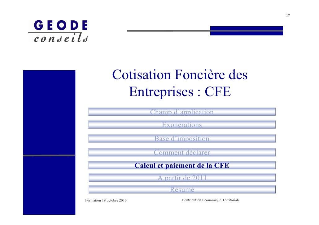 17                     Cotisation Foncière des                   Entreprises : CFE                                 Champ d...